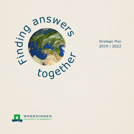 Flip through the Strategic plan Wageningen University & Research 2019 - 2022