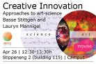 Creative Innovation: Approaches to art-science with artists Basse Stittgen and Lauryn Mannigel