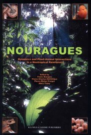 Nouragues. Dynamics and plant-animal interactions in a neotropical rainforest (2001)