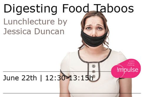 Interactive Lunch lecture: Digesting food taboos by Jessica Duncan