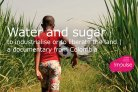 Water and sugar: to industrialise or to liberate the land. A documentary from Colombia