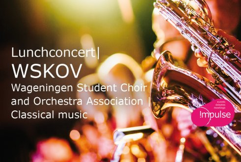 Lunchconcert - Wageningen Student Choir and Orchestra Association
