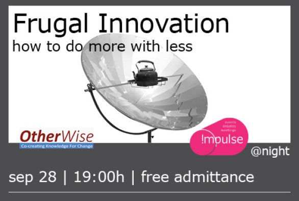 Impulse@night: Frugal Innovation, how to do more with less