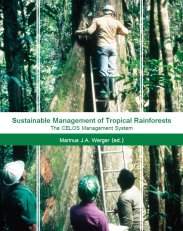 Sustainable Management of Tropical Rainforests: The CELOS Management System (2011)