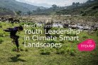 Youth Leadership in Climate Smart Landscapes | Panel Discussion