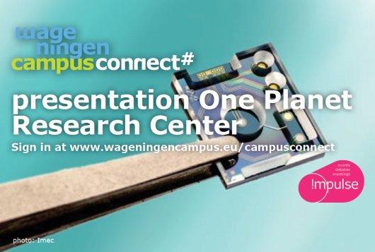 Wageningen Campus Connect presents: OnePlanet Research Center - digitale innovaties voor een duurzame landbouw, voeding en gezondheid