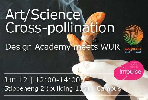 Art/Science Cross-pollination: Design Academy meets WUR