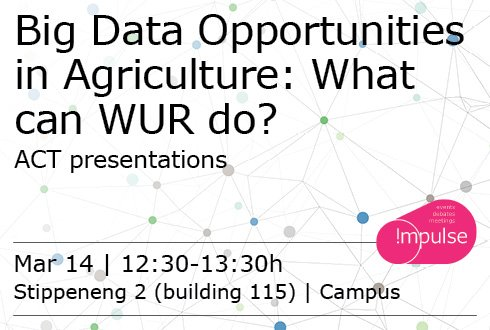 Big Data Opportunities in Agriculture: What can WUR do?