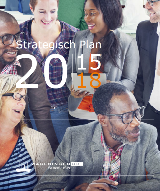 Strategisch plan Wageningen University & Research 2015 - 2018