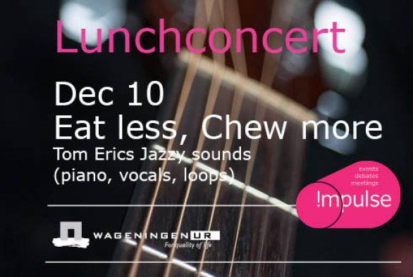 Lunchconcert: Eat less, chew more
