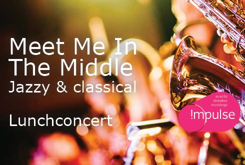 Lunchconcert: Meet Me In The Middle