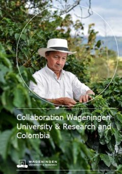 Collaboration Wageningen University & Research and Colombia