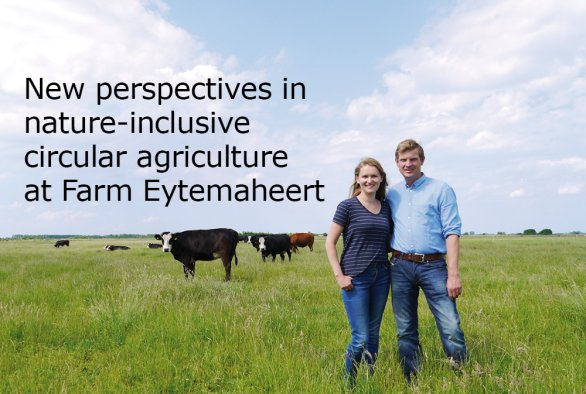 Explore new perspectives in nature-inclusive circular agriculture at inspiration farm Eytemaheert