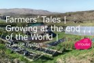 Farmers' Tales: Growing at the end of the World