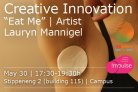 "Creative Innovation: ""Eat Me"" with artist Lauryn Mannigel"