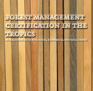 Forest management certification in the tropics. An evaluation of its ecological, economical and social impact (2009)