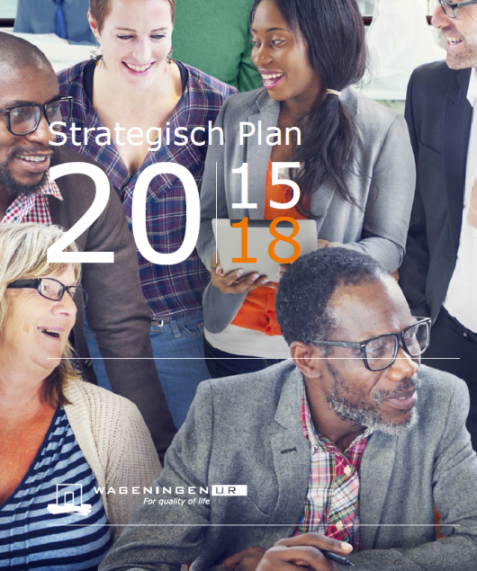 Strategisch plan Wageningen UR 2015 - 2018
