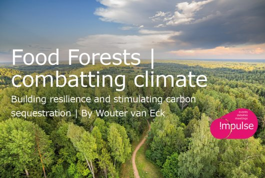 Food Forests - combatting climate crisis